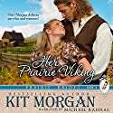 Her Prairie Viking: Prairie Brides, Book Four Audiobook by Kit Morgan Narrated by Michael Rahhal