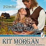 Her Prairie Viking: Prairie Brides, Book Four | Kit Morgan