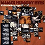 Mama's Hungry Eyes: A Tribute to Merl...
