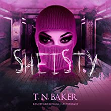 Sheisty: The Sheisty Series, Book 1 (       UNABRIDGED) by T. N. Baker Narrated by Nicole Small