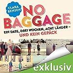 No Baggage: Ein Date, drei Wochen, acht Länder - und kein Gepäck | Clara Bensen