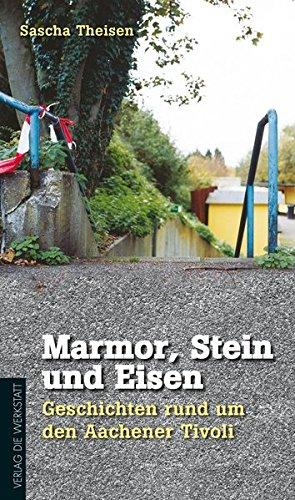 marmor-stein-und-eisen-geschichten-rund-um-den-aachener-tivoli