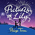 Pictures of Lily Audiobook by Paige Toon Narrated by Jane Collingwood