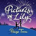 Pictures of Lily Hörbuch von Paige Toon Gesprochen von: Jane Collingwood