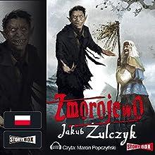 Zmorojewo (       UNABRIDGED) by Jakub Zulczyk Narrated by Marcin Popczyski