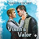 Vixen's Valor: North Pole City Tales, Book 3 (       UNABRIDGED) by Charlie Cochet Narrated by Robert Nieman