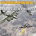 Worldwar: Striking the Balance Audiobook by Harry Turtledove Narrated by Todd McLaren