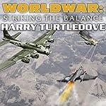 Worldwar: Striking the Balance | Harry Turtledove