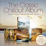 Various Artists The Classic Chillout Album by Various Artists (2009) Audio CD