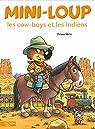 Mini-Loup - Les cow-boys et les Indiens par Matter
