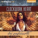 Clockwork Heart Audiobook by Dru Pagliassotti Narrated by Kate Rudd