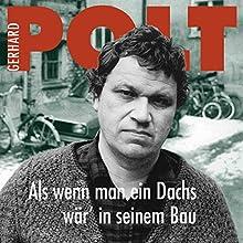 Als wenn man ein Dachs wär' in seinem Bau Hörspiel von Gerhard Polt Gesprochen von: Gerhard Polt