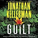 Guilt: An Alex Delaware Novel, Book 28 (       UNABRIDGED) by Jonathan Kellerman Narrated by John Rubinstein