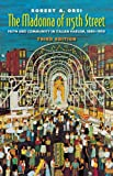 img - for The Madonna of 115th Street: Faith and Community in Italian Harlem, 1880-1950, Third Edition book / textbook / text book