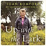 Up with the Lark: My Life on the Land | Joan Bomford