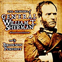 Memoirs of General William T. Sherman Audiobook by William T. Sherman Narrated by Bronson Pinchot