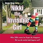 Nikki the Invisible Girl | Ilona Bray