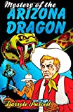 img - for Mystery of the Arizona Dragon (Hollywood Cowboy Detectives) (Volume 2) book / textbook / text book