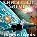 Cradle of Saturn Audiobook by James P. Hogan Narrated by Brian Holsopple