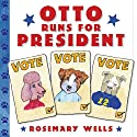 Otto Runs for President Audiobook by Rosemary Wells Narrated by Diana Canova