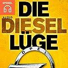 Die Diesel-Lüge: Auch Opel hat die Abgasreinigung gezielt abgeschaltet Hörbuch von  DER SPIEGEL Gesprochen von:  Deutsche Blindenstudienanstalt e.V.