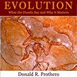 Evolution: What the Fossils Say and Why it Matters: Adapted for Audio | Donald R. Prothero