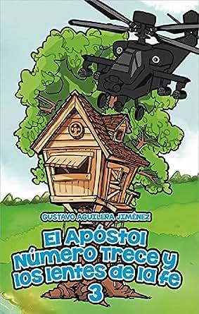 EL APÓSTOL NÚMERO TRECE Y LOS LENTES DE LA FE (Spanish Edition