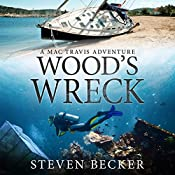 Wood's Wreck: Mac Travis Adventure Thrillers | Steven Becker