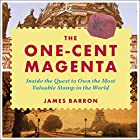 The One-Cent Magenta: Inside the Quest to Own the Most Valuable Stamp in the World Hörbuch von James Barron Gesprochen von: Jonathan Yen