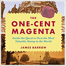 The One-Cent Magenta: Inside the Quest to Own the Most Valuable Stamp in the World | Livre audio Auteur(s) : James Barron Narrateur(s) : Jonathan Yen