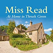 At Home in Thrush Green | Miss Read