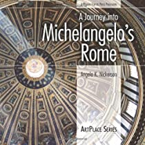 A Journey into Michelangelo's Rome (ArtPlace series)