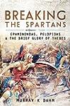 Breaking the Spartans: Epaminondas, P...