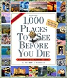 1,000 Places to See Before You Die Picture-A-Day Calendar 2008 (Picture-A-Day Wall Calendars) (0761147160) by Schultz, Patricia