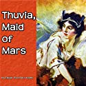 Thuvia, Maid of Mars (       UNABRIDGED) by Edgar Rice Burroughs Narrated by Jim Killavey