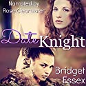 Date Knight Audiobook by Bridget Essex Narrated by Rose Clearwater