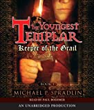 Keeper of the Grail: The Youngest Templar, Book 1