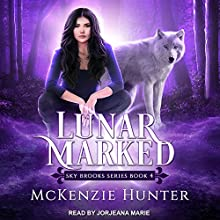 Lunar Marked: Sky Brooks Series, Book 4 Audiobook by McKenzie Hunter Narrated by Jorjeana Marie