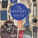 The Prepper's Bundle: Even More Survival Guides for Every Situation (       UNABRIDGED) by Robert Paine Narrated by Don Baarns