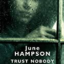 Trust Nobody Audiobook by June Hampson Narrated by Annie Aldington