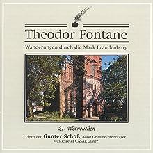 Werneuchen (Wanderungen durch die Mark Brandenburg 21) Hörbuch von Theodor Fontane Gesprochen von: Gunter Schoß