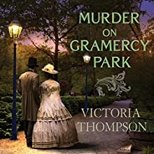 Murder on Gramercy Park: Gaslight Mystery Series #3 (       UNABRIDGED) by Victoria Thompson Narrated by Callie Beaulieu