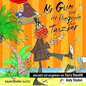Mr Gum und der fliegende Tanzbär Hörbuch