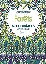 Forêts: 60 coloriages anti-stress par Collectif