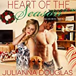 Heart of the Season: Loving Hearts, Book 2 | Julianna Douglas