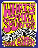 What's That Sound?: An Introduction to Rock And It's History