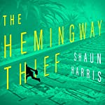 The Hemingway Thief | Shaun Harris