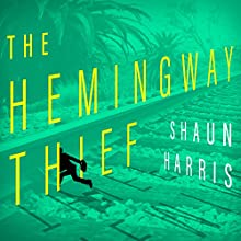 The Hemingway Thief Audiobook by Shaun Harris Narrated by Eric Michael Summerer