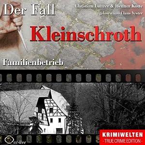 Familienbetrieb: Der Fall Kleinschroth Hörbuch