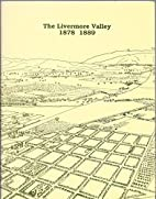 The Livermore Valley 1878, 1889 by Janet…